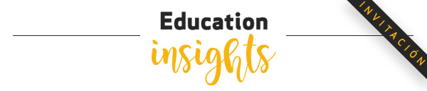 Education Insights - Invitación - Haga clic aquí para confirmar la asistencia
