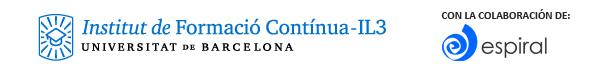 Universitat de Barcelona - IL3 Instituto de Formación Continua - Colaboración de: espiral