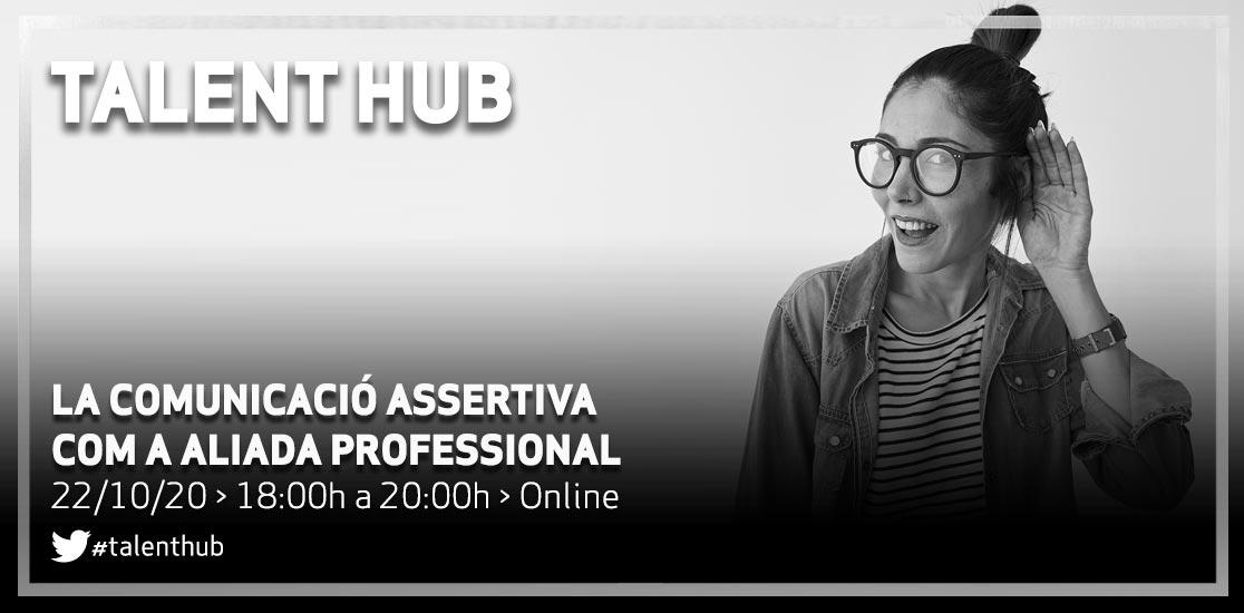 Talent Hub, la comunicació i l'assertivitat