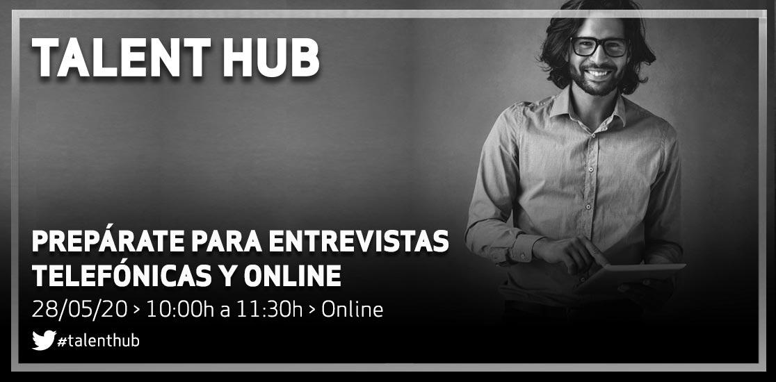 Talent Hub, entrevista telefónica