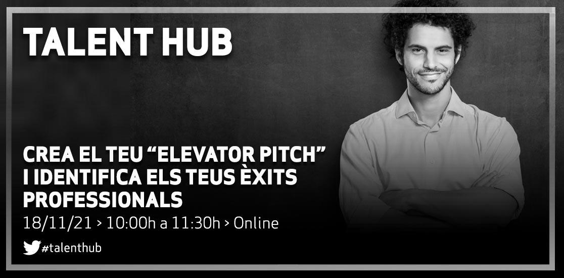 """Talnet Hub: Crea el teu """"elevator pitch"""" i identifica els teus èxits professionals"""